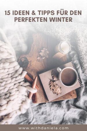 15 Ideen & Tipps für den perfekten Winter
